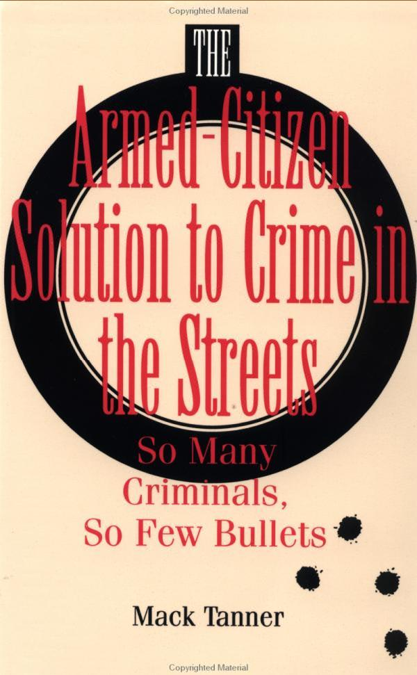 ARMED-CITIZENS SOLUTION TO CRIME IN THE STREETS